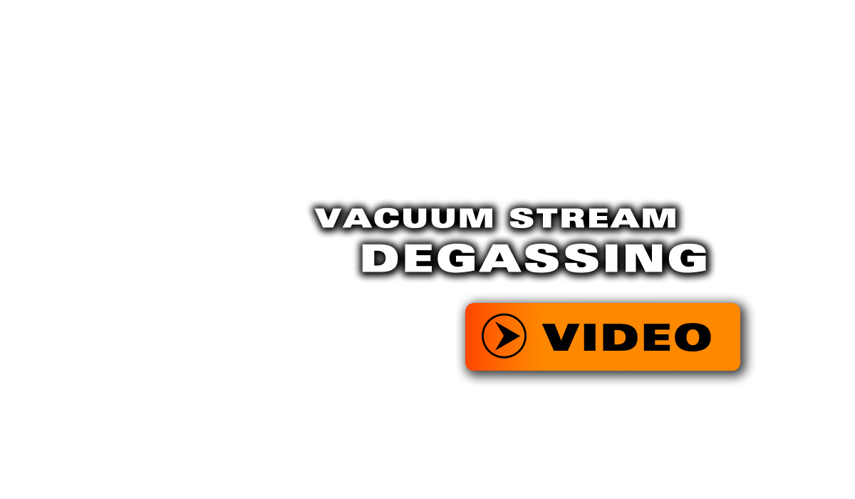 Watch Vacuum Stream Degassing Video